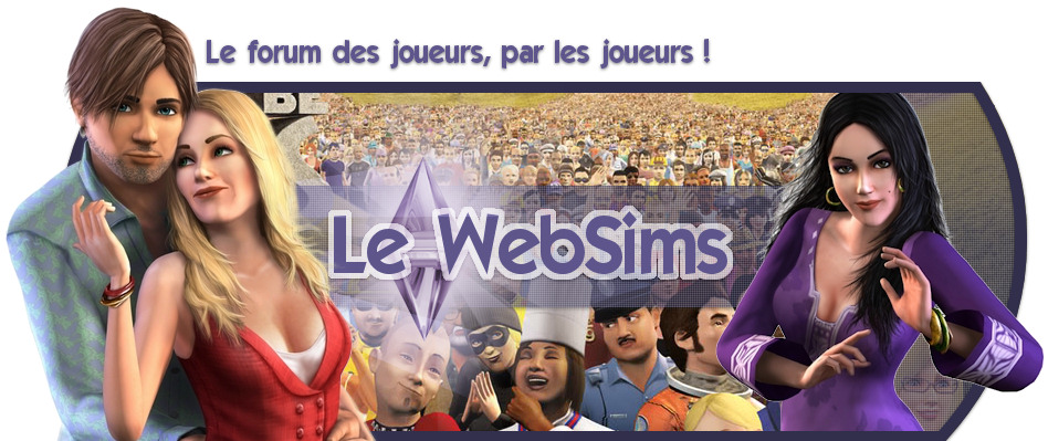 WebSims : LE forum Sims (Sims, Sims 2, Sims 3, SimCity...)
